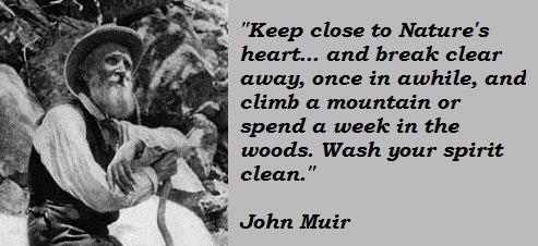 John Muir Meme's are big in camping social media feeds.  Inspiring reminder of the power of nature.